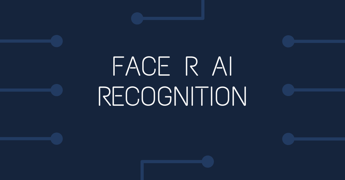Face R AI Recognition
