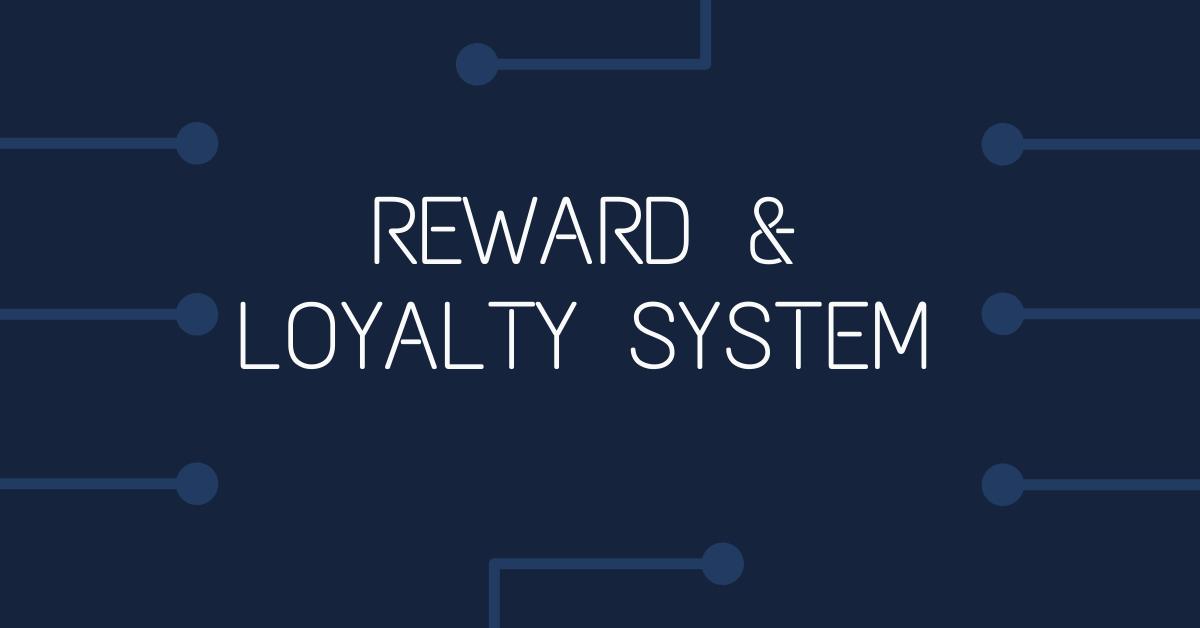 Reward & Loyalty System